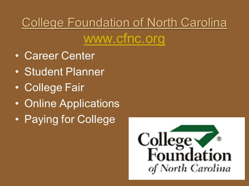 College Foundation of North Carolina www.cfnc.org