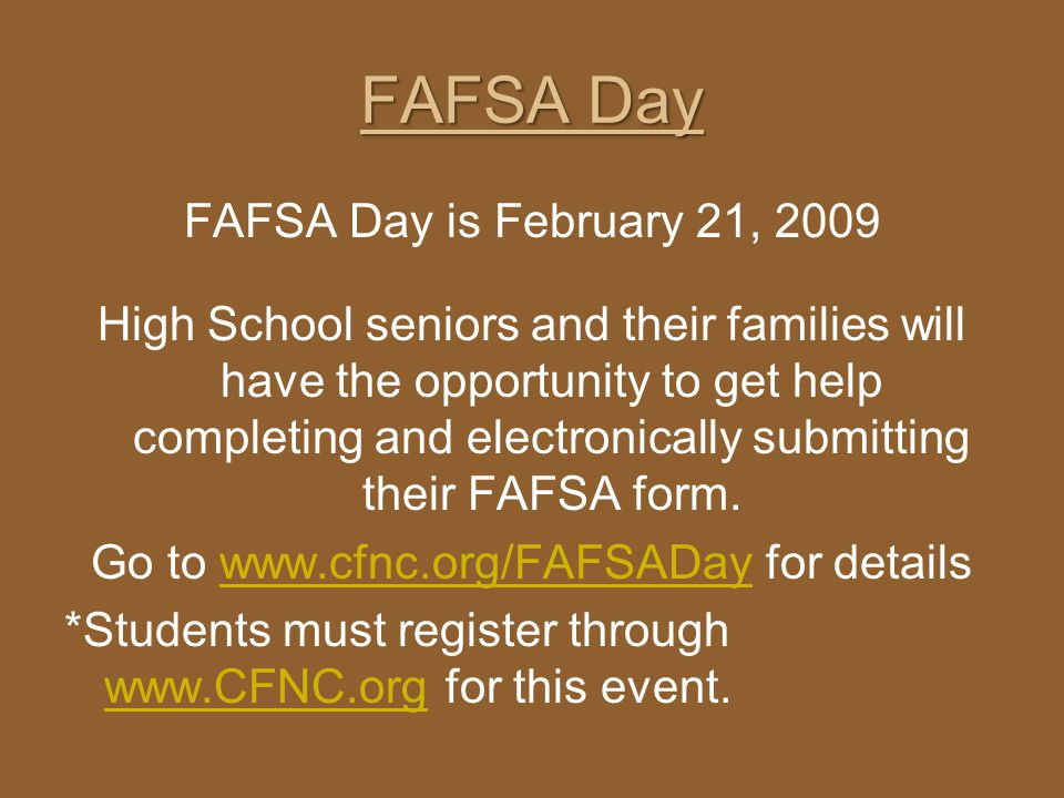 Go to www.cfnc.org/FAFSADay for details
