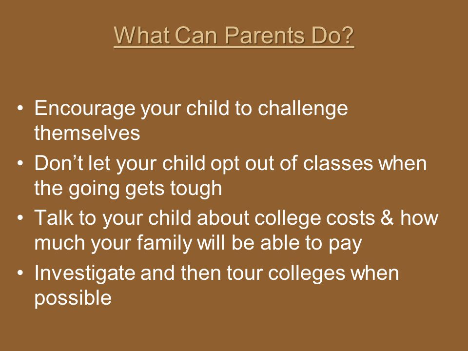 What Can Parents Do Encourage your child to challenge themselves