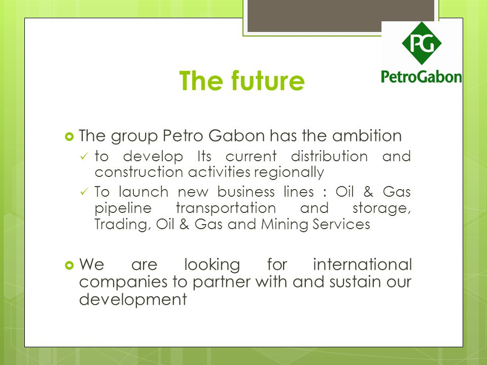 The future The group Petro Gabon has the ambition