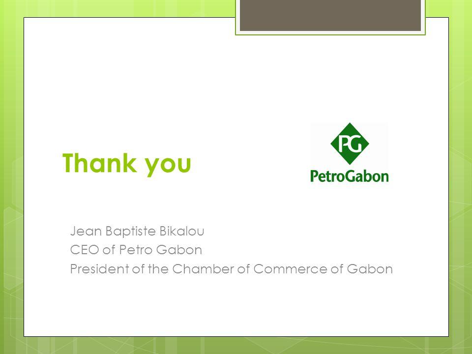 Thank you Jean Baptiste Bikalou CEO of Petro Gabon