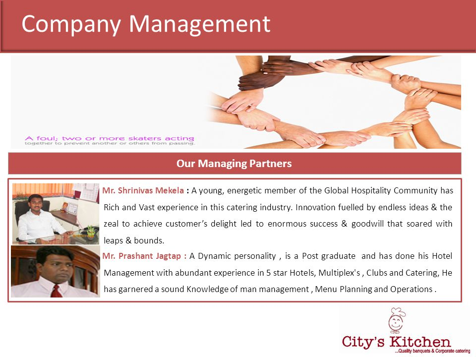 Company Management Our Managing Partners