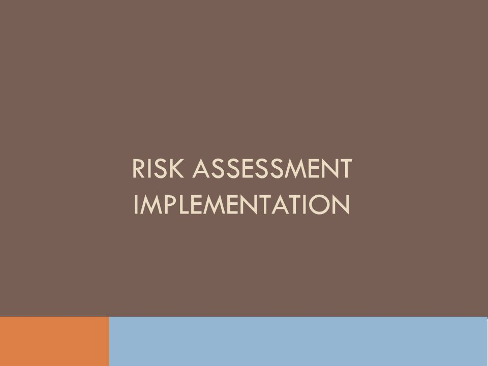 Risk assessment implementation