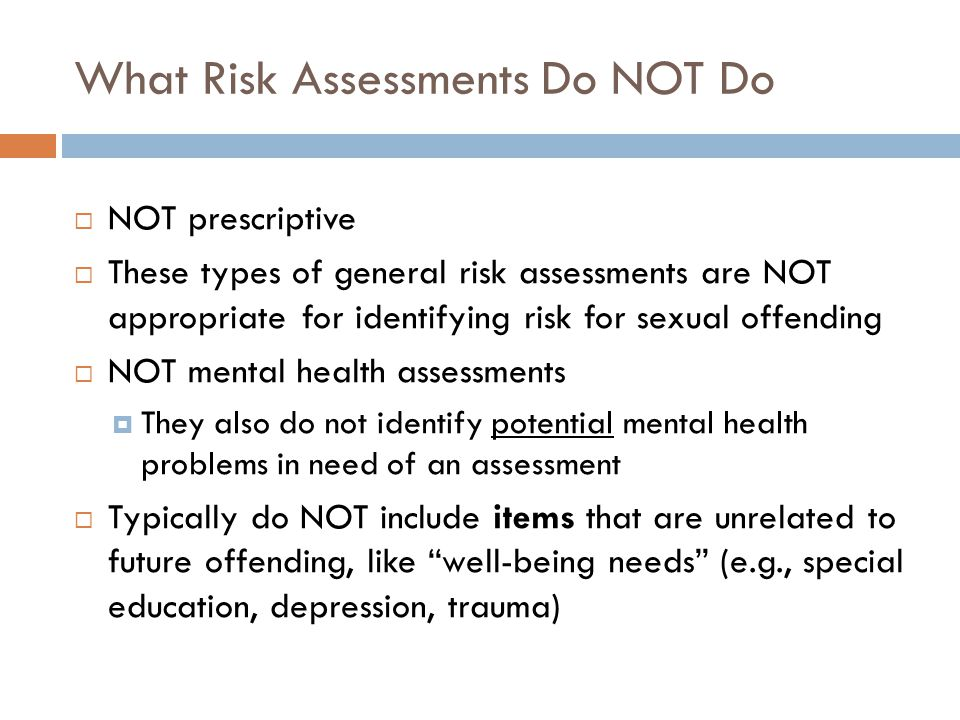 What Risk Assessments Do NOT Do