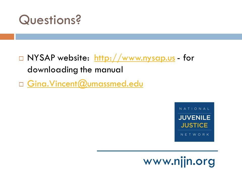 Questions NYSAP website: http://www.nysap.us - for downloading the manual. Gina.Vincent@umassmed.edu.