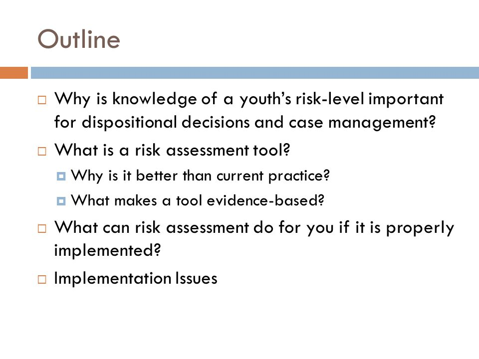 Outline Why is knowledge of a youth's risk-level important for dispositional decisions and case management