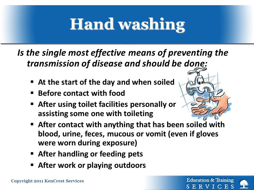Hand washing Is the single most effective means of preventing the transmission of disease and should be done: