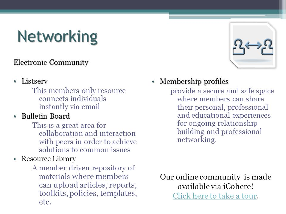 Networking Our online community is made available via iCohere!