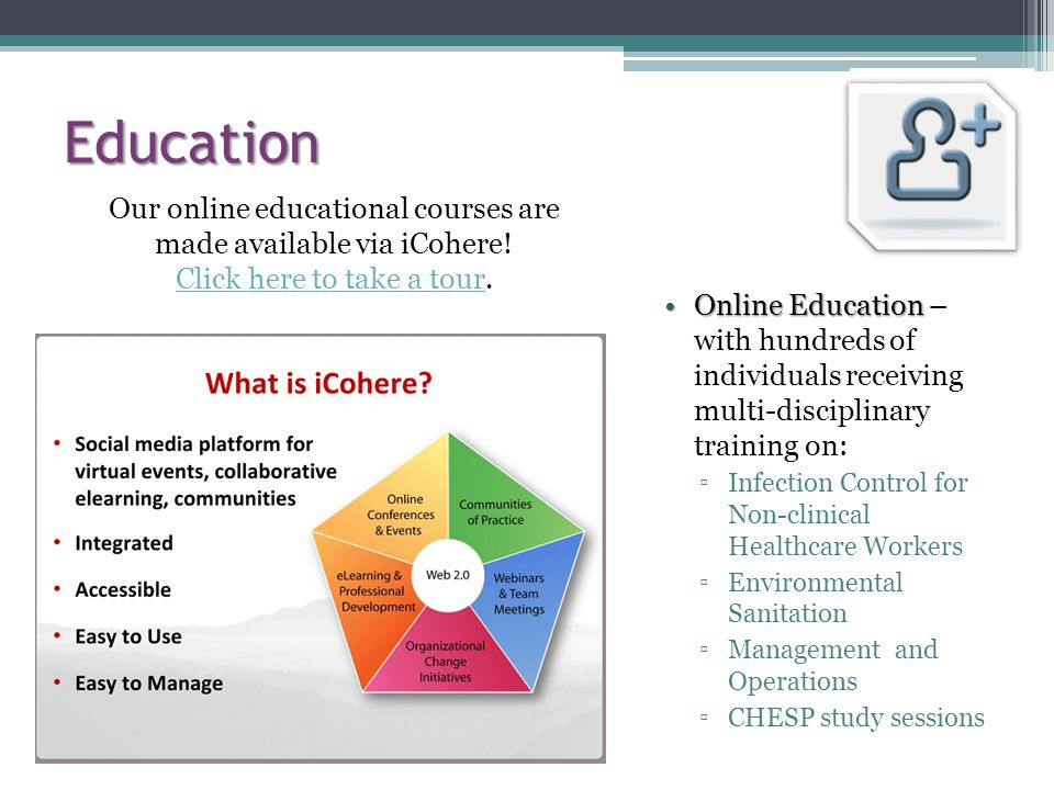 Education Our online educational courses are made available via iCohere! Click here to take a tour.