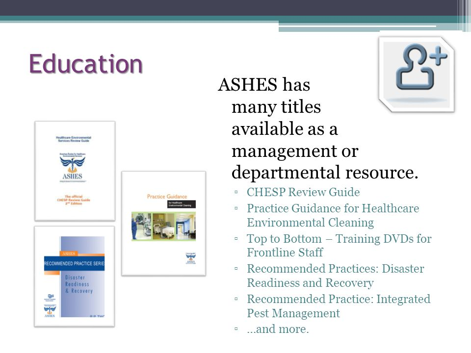 Education ASHES has many titles available as a management or departmental resource. CHESP Review Guide.