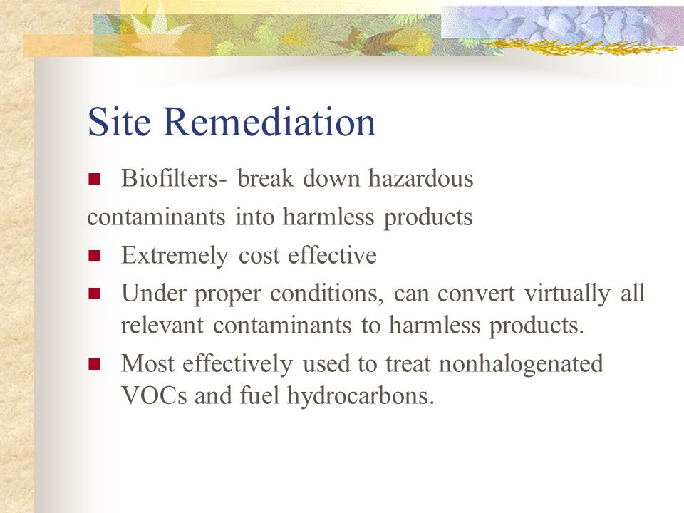 Site Remediation Biofilters- break down hazardous