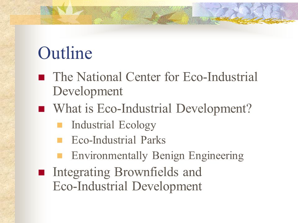 Outline The National Center for Eco-Industrial Development
