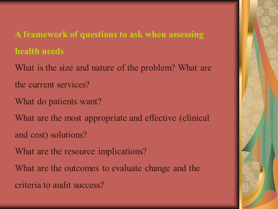 A framework of questions to ask when assessing health needs
