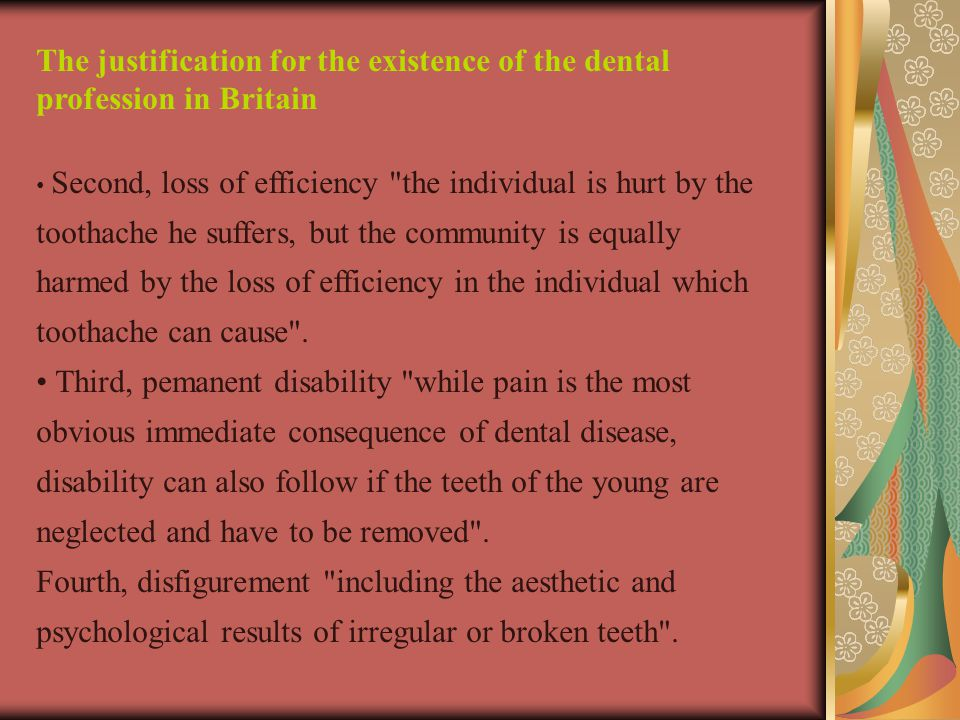 The justification for the existence of the dental profession in Britain