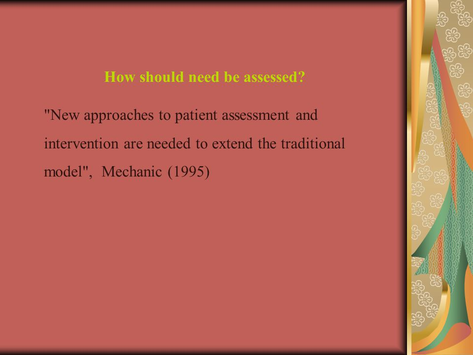 How should need be assessed