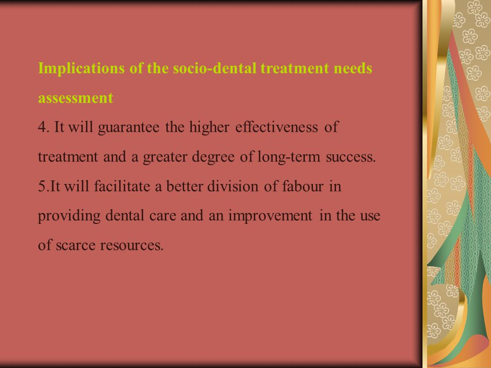 Implications of the socio-dental treatment needs assessment