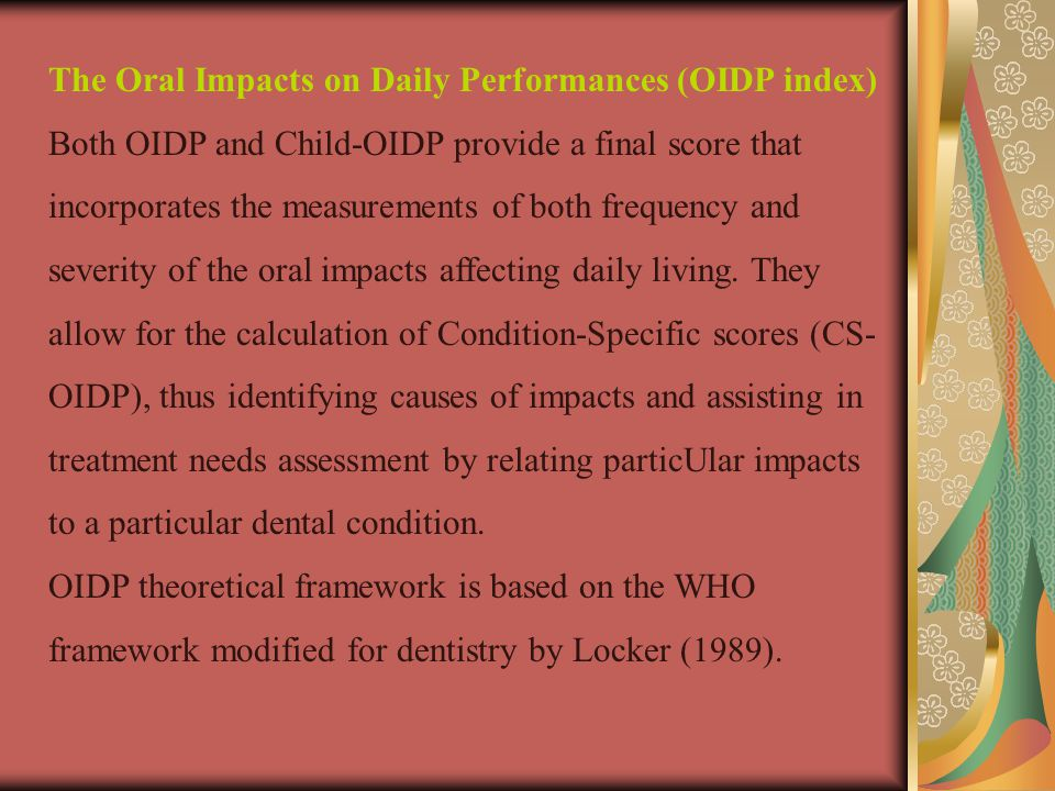 The Oral Impacts on Daily Performances (OIDP index)