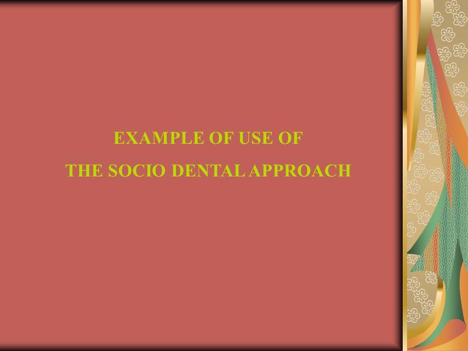 THE SOCIO DENTAL APPROACH