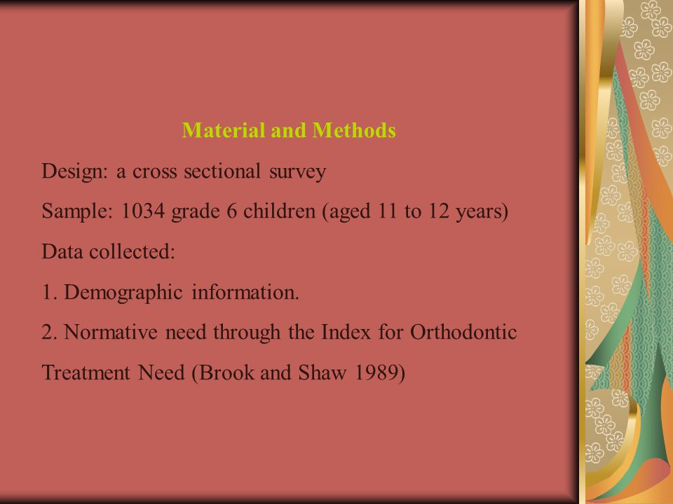 Material and Methods Design: a cross sectional survey. Sample: 1034 grade 6 children (aged 11 to 12 years)