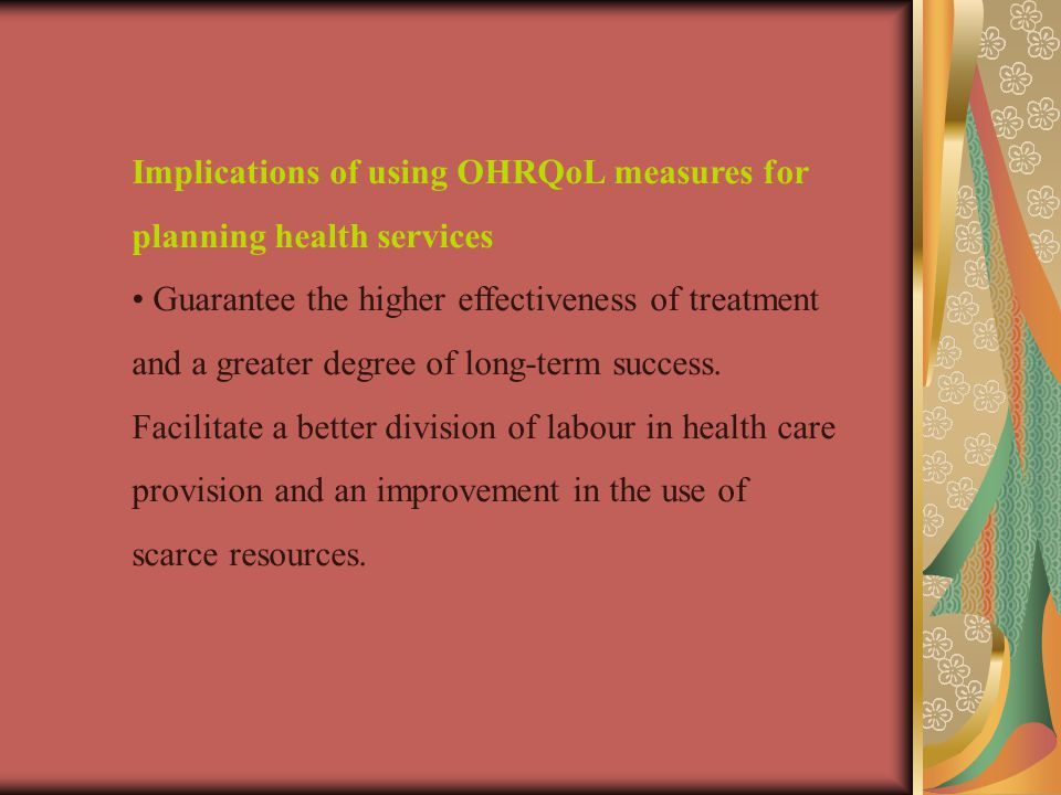 Implications of using OHRQoL measures for planning health services