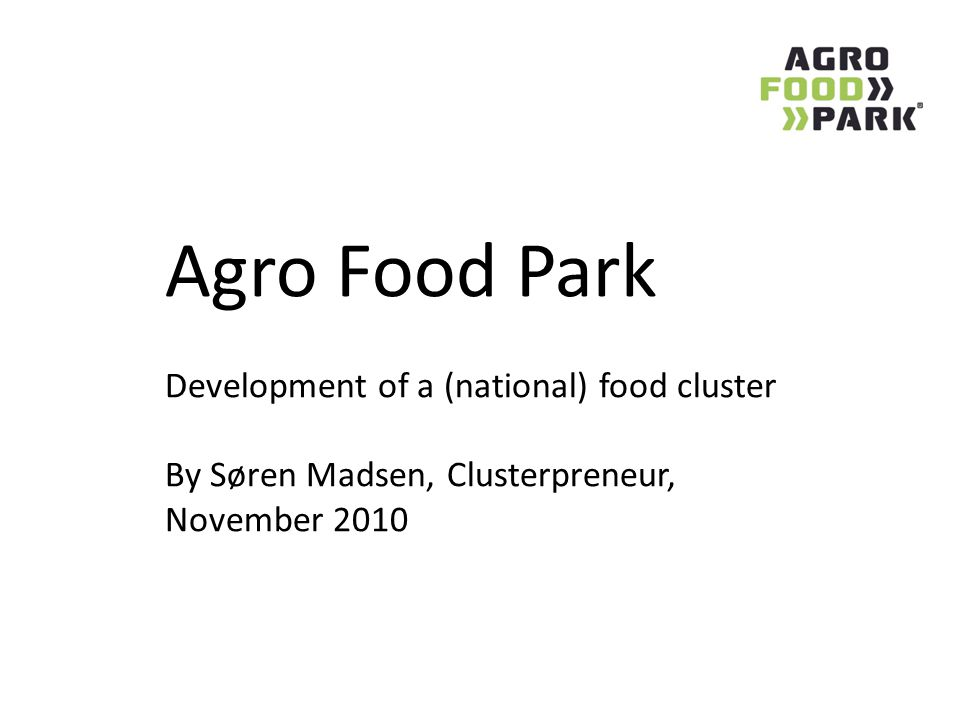 Agro Food Park Development of a (national) food cluster