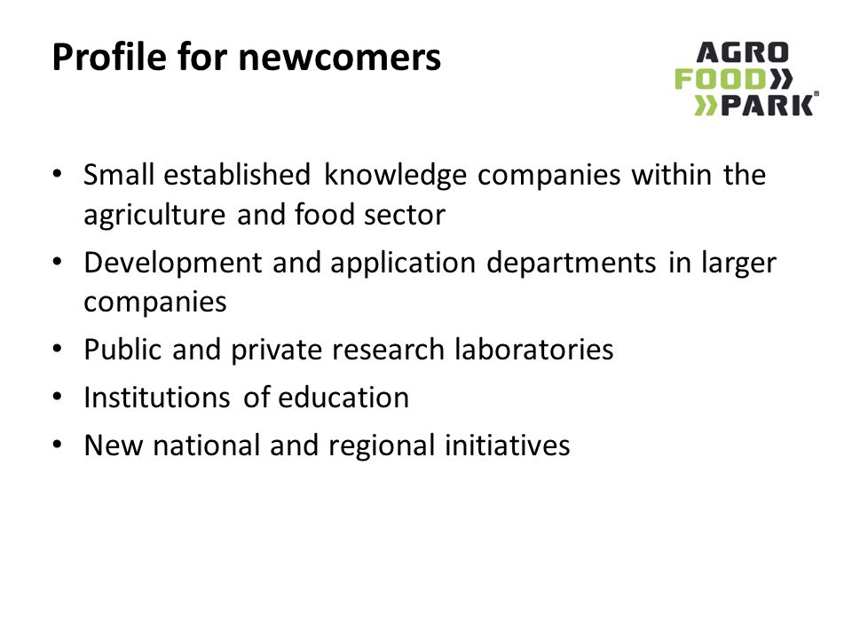 Profile for newcomers Small established knowledge companies within the agriculture and food sector.