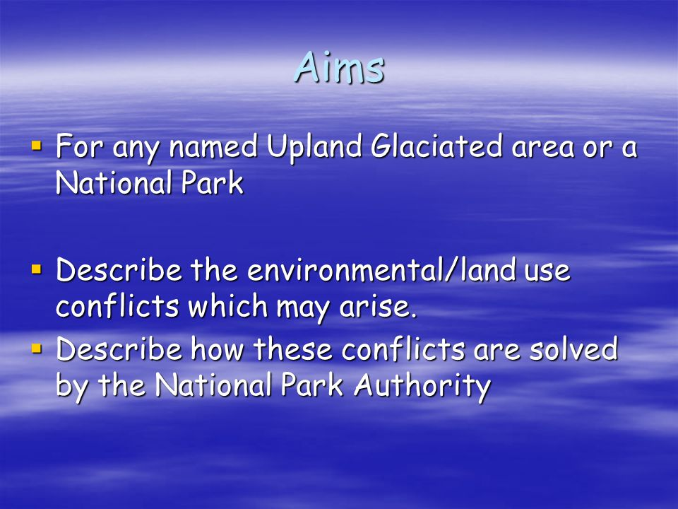 Aims For any named Upland Glaciated area or a National Park