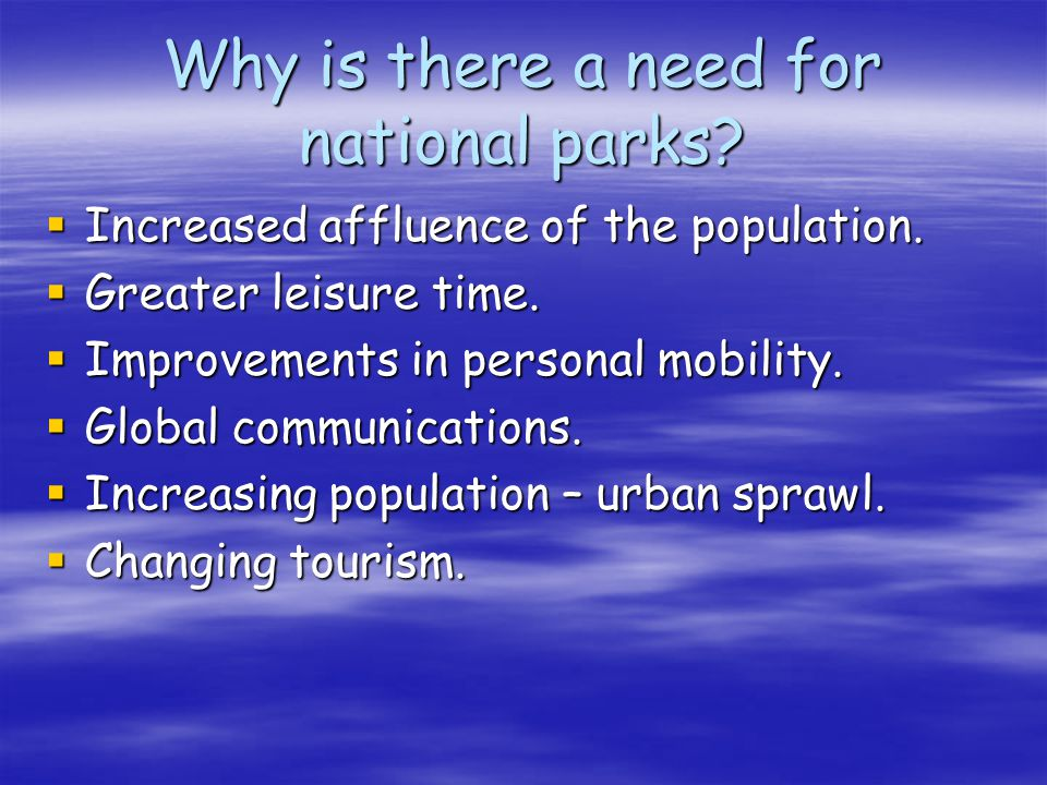 Why is there a need for national parks