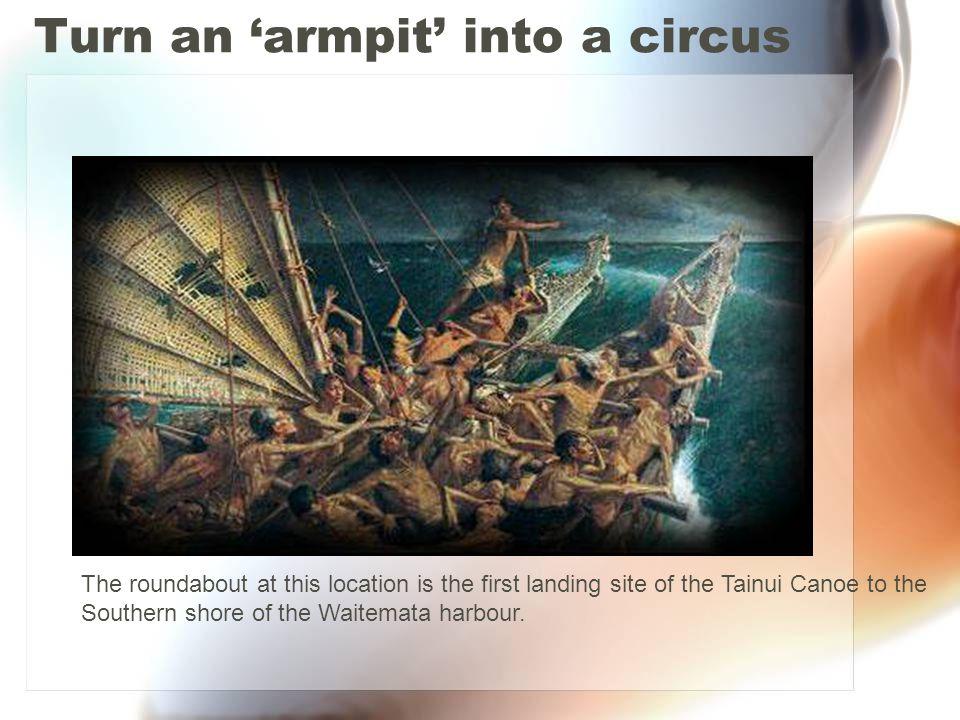 Turn an 'armpit' into a circus