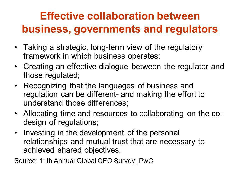 Effective collaboration between business, governments and regulators
