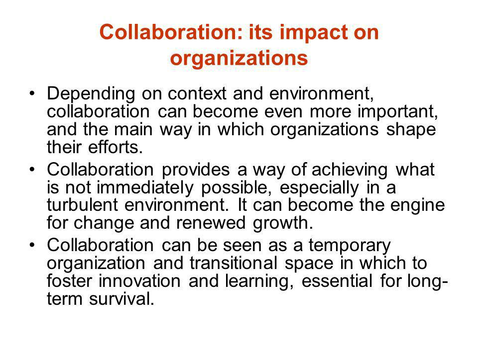 Collaboration: its impact on organizations