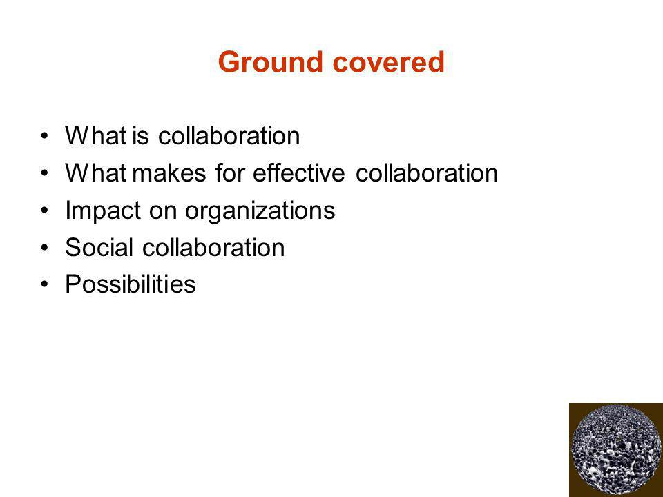 Ground covered What is collaboration