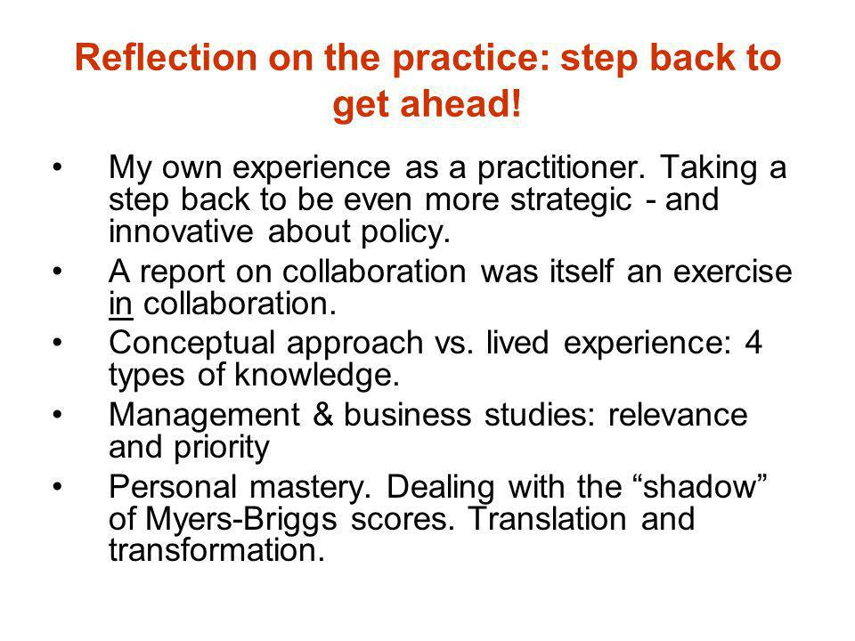 Reflection on the practice: step back to get ahead!