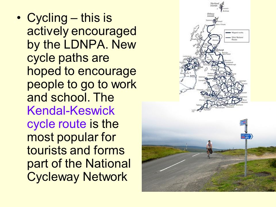 Cycling – this is actively encouraged by the LDNPA