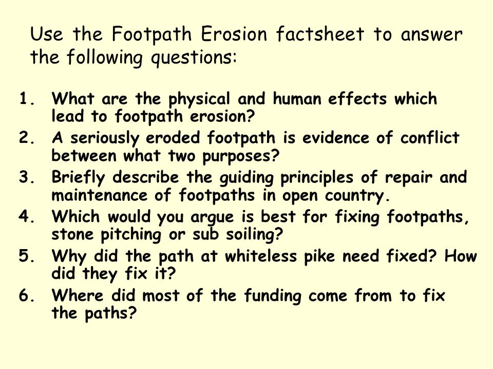 Use the Footpath Erosion factsheet to answer the following questions: