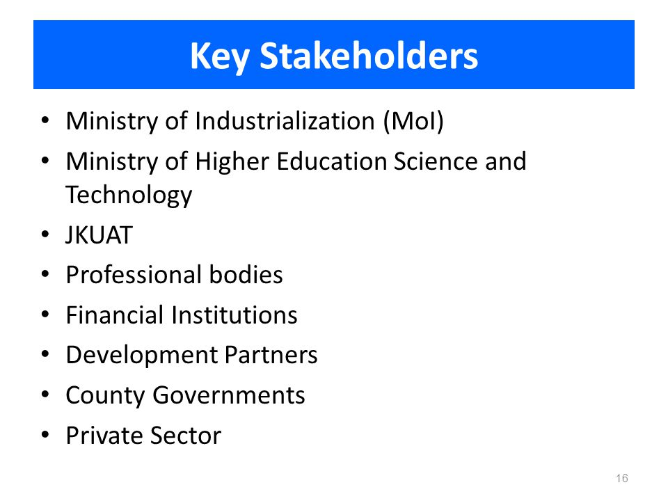 Key Stakeholders Ministry of Industrialization (MoI)