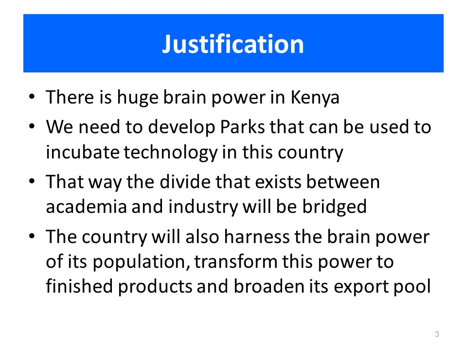 Justification There is huge brain power in Kenya
