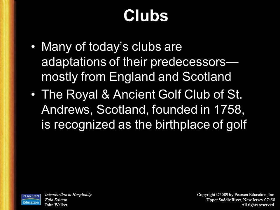Clubs Many of today's clubs are adaptations of their predecessors—mostly from England and Scotland.