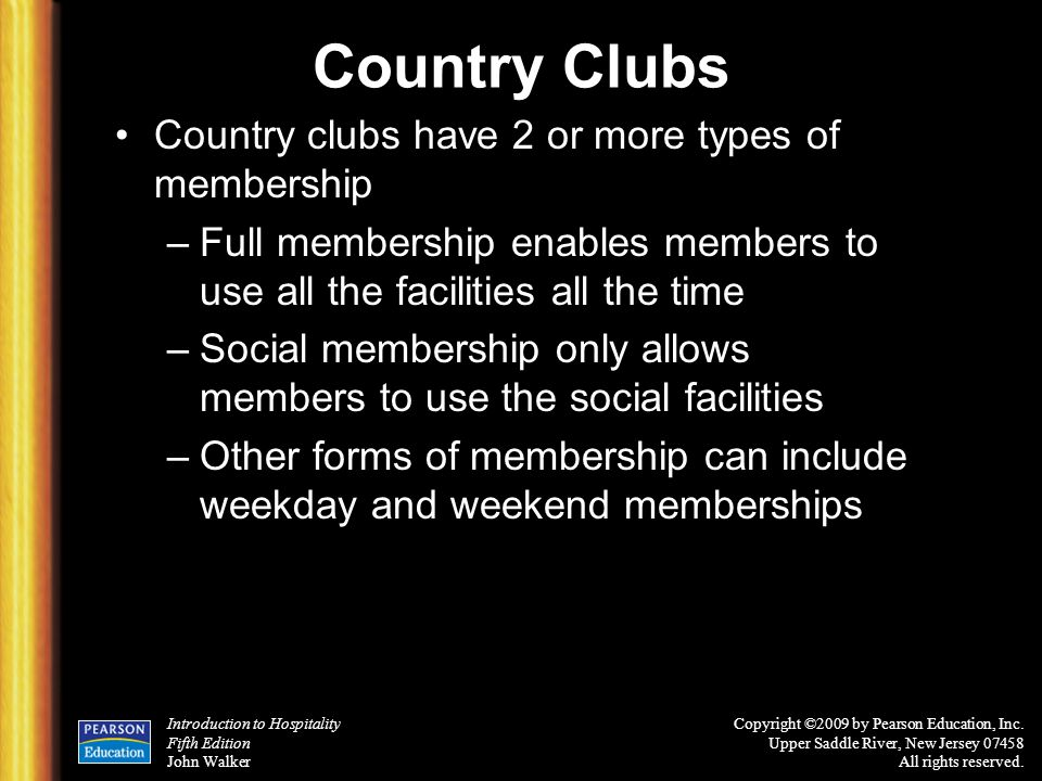 Country Clubs Country clubs have 2 or more types of membership