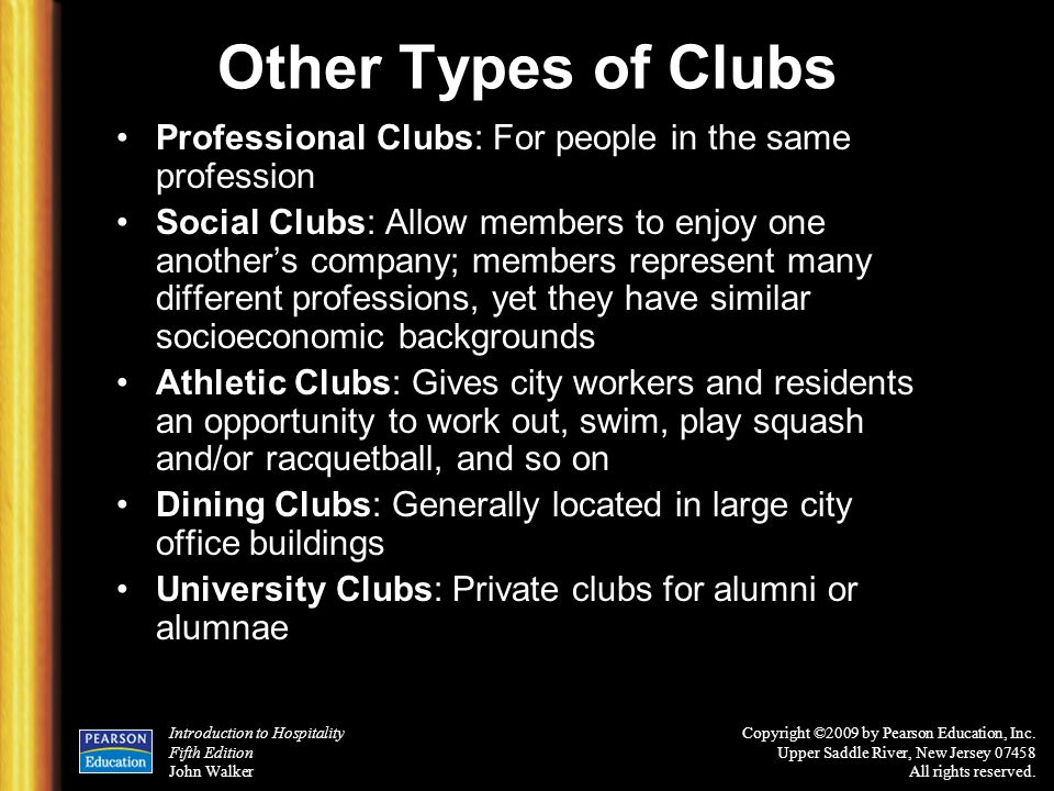 Other Types of Clubs Professional Clubs: For people in the same profession.