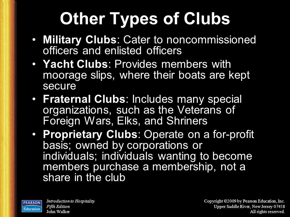 Other Types of Clubs Military Clubs: Cater to noncommissioned officers and enlisted officers.