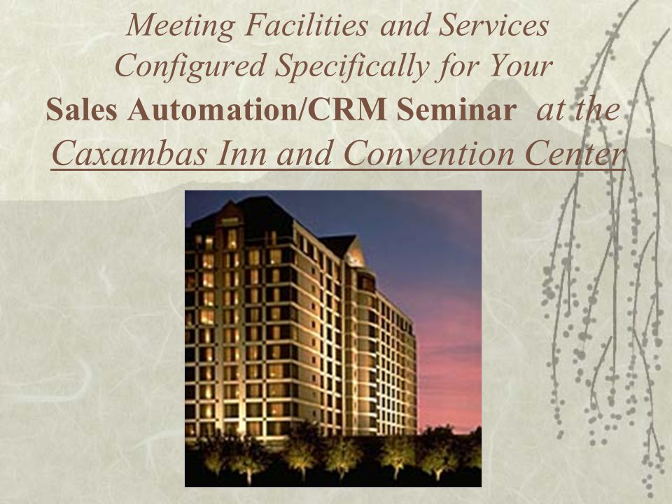 Meeting Facilities and Services Configured Specifically for Your Sales Automation/CRM Seminar at the Caxambas Inn and Convention Center