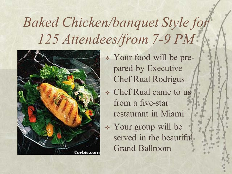 Baked Chicken/banquet Style for 125 Attendees/from 7-9 PM
