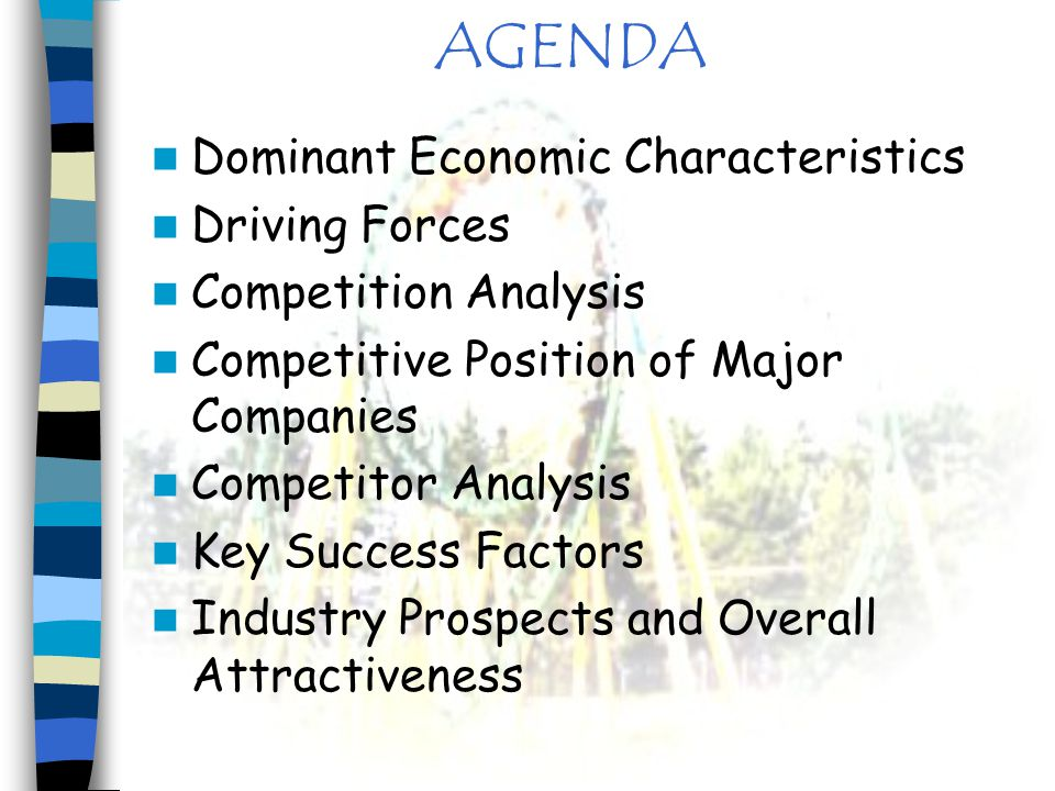 AGENDA Dominant Economic Characteristics Driving Forces