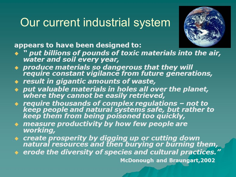 Our current industrial system
