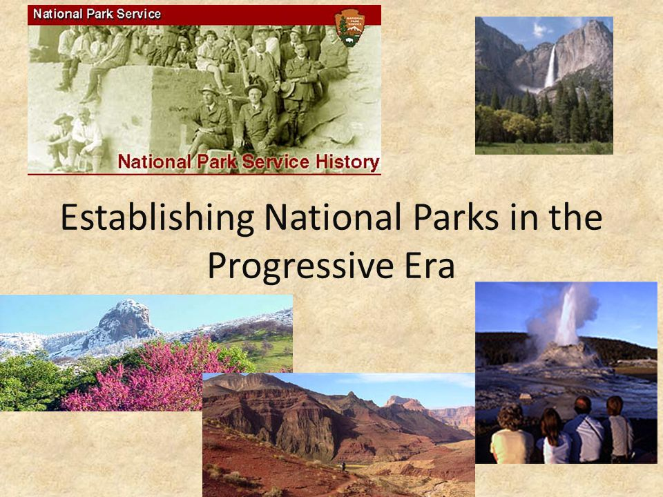 Establishing National Parks in the Progressive Era