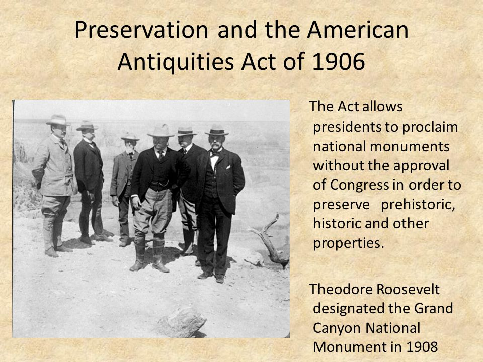 Preservation and the American Antiquities Act of 1906