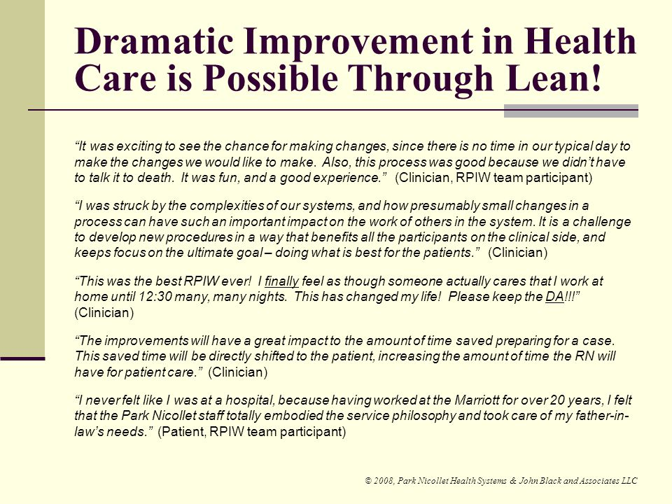 Dramatic Improvement in Health Care is Possible Through Lean!