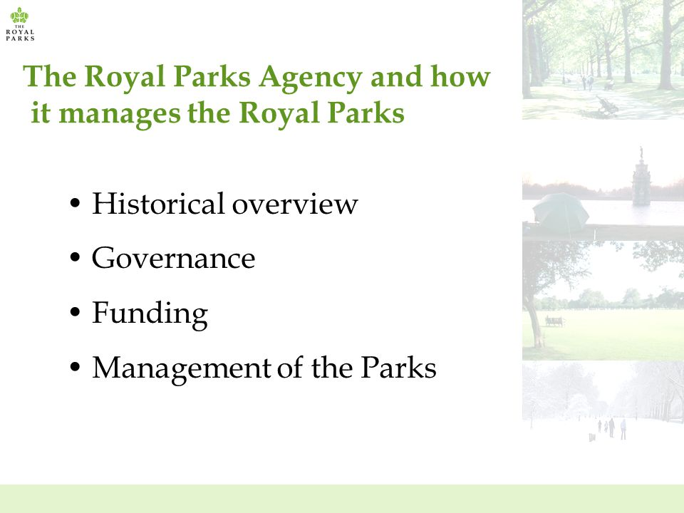 The Royal Parks Agency and how it manages the Royal Parks