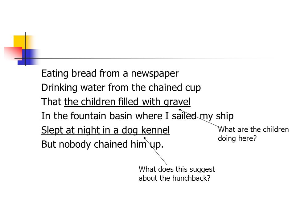 Eating bread from a newspaper Drinking water from the chained cup